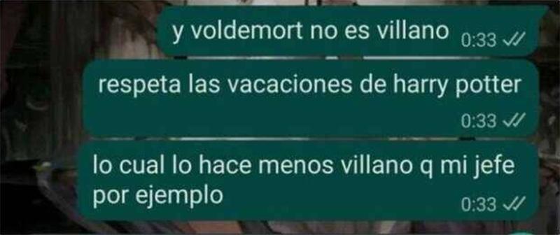 Voldemort es menos villano que muchos jefes.